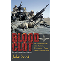 Blood Clot: In Combat with the Patrols Platoon, 3 Para, Afghanistan 2006