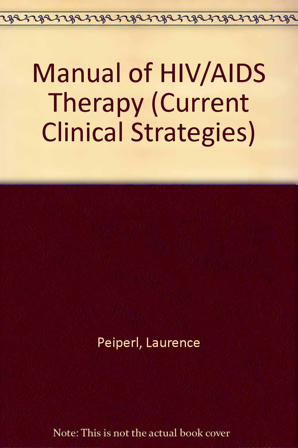 Current Clinical Strategies: Manual of Hiv/Aids Therapy, 2ND Ed: Peiperl:  9781881528098: Diseases: Amazon Canada