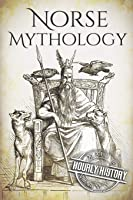 Norse Mythology: A Concise Guide To Gods Heroes