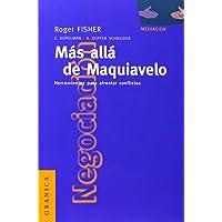 Mas Alla de Maquiavelo: Herramientas Para Afrontar Conflictos (Spanish Edition)