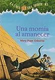 Una Momia Al Amanecer (La Casa Del Arbol/Magic Tree House)