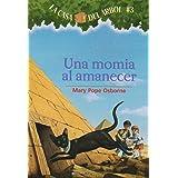 La casa del árbol # 3 Una momia al amanecer (Spanish Edition) (La Casa Del Arbol / Magic Tree House) (Casa del Arbol (Paperba