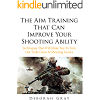 The Aim Training That Can Improve Your Shooting Ability: Techniques that will make you to turn out to be great at shooting games (English Edition)