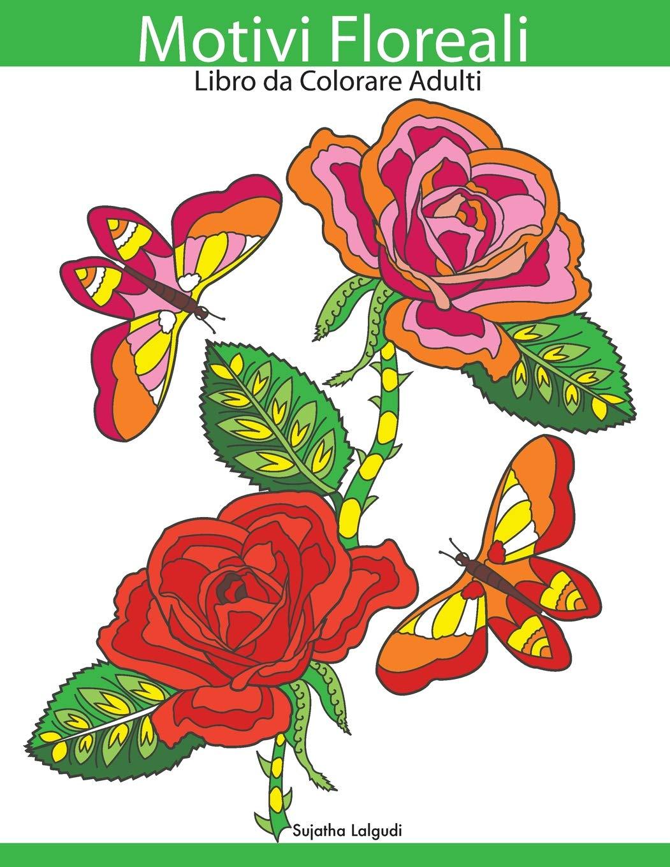 Fiori E Farfalle.Motivi Floreali Libro Da Colorare Adulti Antistress Fiori E