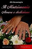 Il Matrimonio Amore e dedizione  (VI)