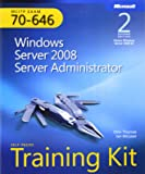 Self-Paced Training Kit (Exam 70-646) Windows Server 2008 Server Administrator (MCITP) (2nd Edition)