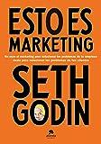 Esto es marketing: No uses el marketing para solucionar los problemas de tu empresa: úsalo para solucionar los problemas de tus clientes (COLECCION ALIENTA)