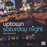 Uptown Saturday Night: Back And Forth