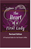 The Heart of a First Lady Revised Edition: A Practical Guide for the Pastor's Wife