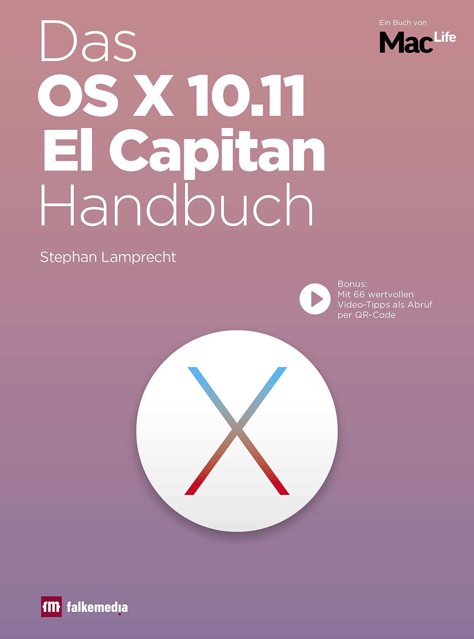 Das OS X 10.11 Apple El Capitan Handbuch