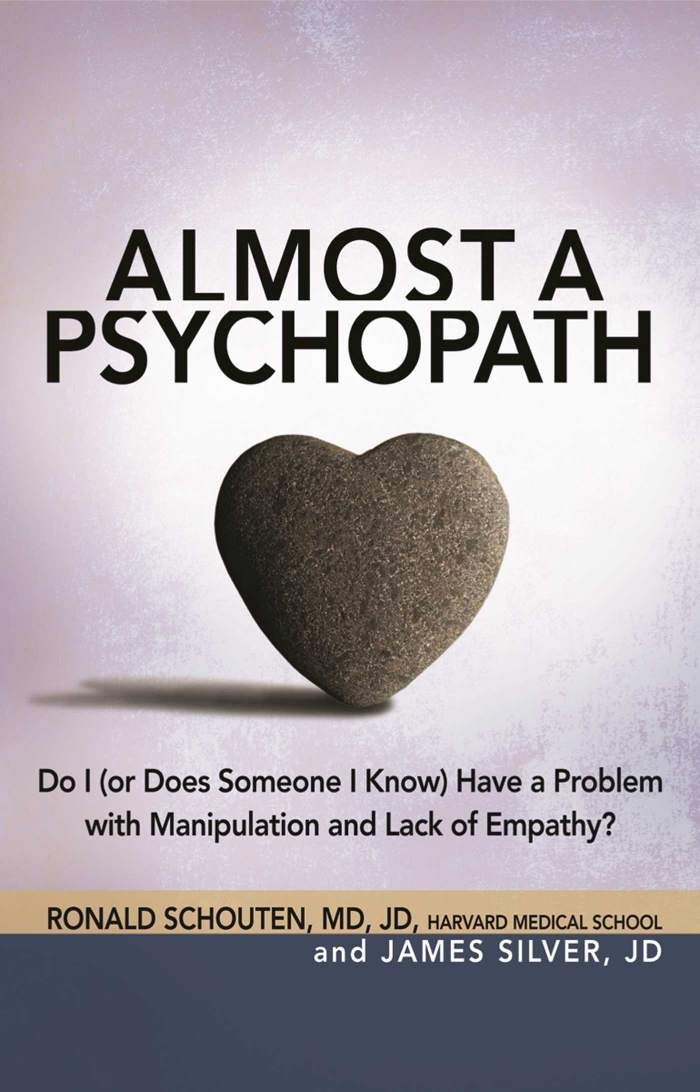 Almost a Psychopath: Do I (or Does Someone I Know) Have a Problem with Manipulation and Lack of Empathy? (The Almost Effect) pdf