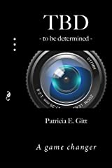 TBD -to be determined-: A game changer Kindle Edition