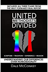 United Methodists Divided: Understanding Our Differences Over Homosexuality Kindle Edition