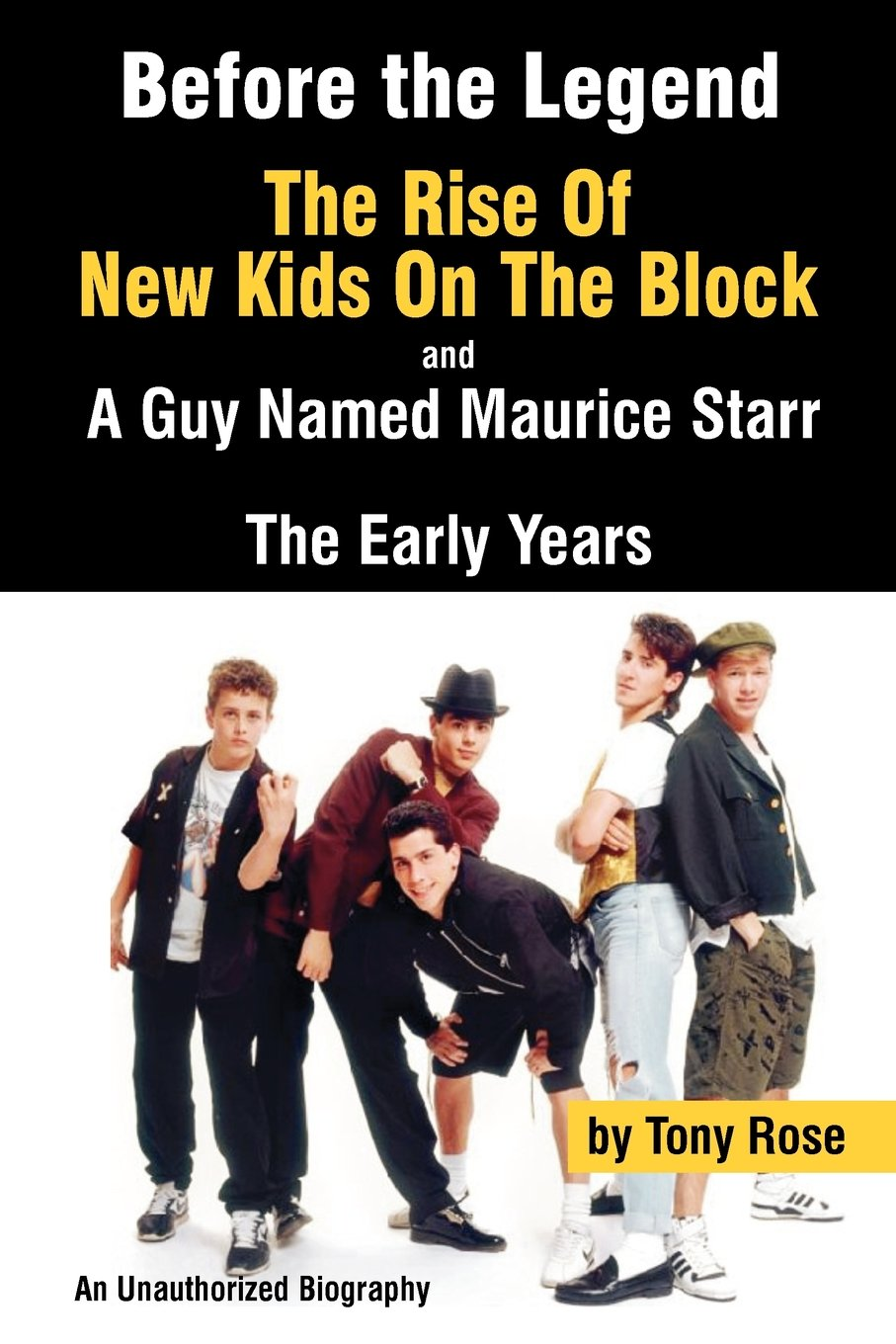 Download Before the Legend: The Rise of New Kids on the Block and . . . a Guy Named Maurice Starr: The Early Years: An Unauthorized Biography PDF