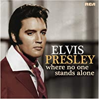 Where No One Stands Alone Elvis Presley Buy MP3 Music Files