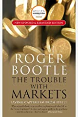 The Trouble with Markets: Winner, Wolfson Economics Prize 2012; Saving Capitalism from Itself Paperback