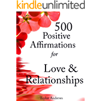 Affirmations: 500 Positive Affirmations for Love & Relationships - Reprogram your Subconscious to Manifest the Life of…