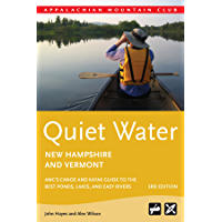 Quiet Water New Hampshire and Vermont, 3rd: AMC's Canoe and Kayak Guide to the Best Ponds, Lakes, and Easy Rivers (AMC's Quiet Water)