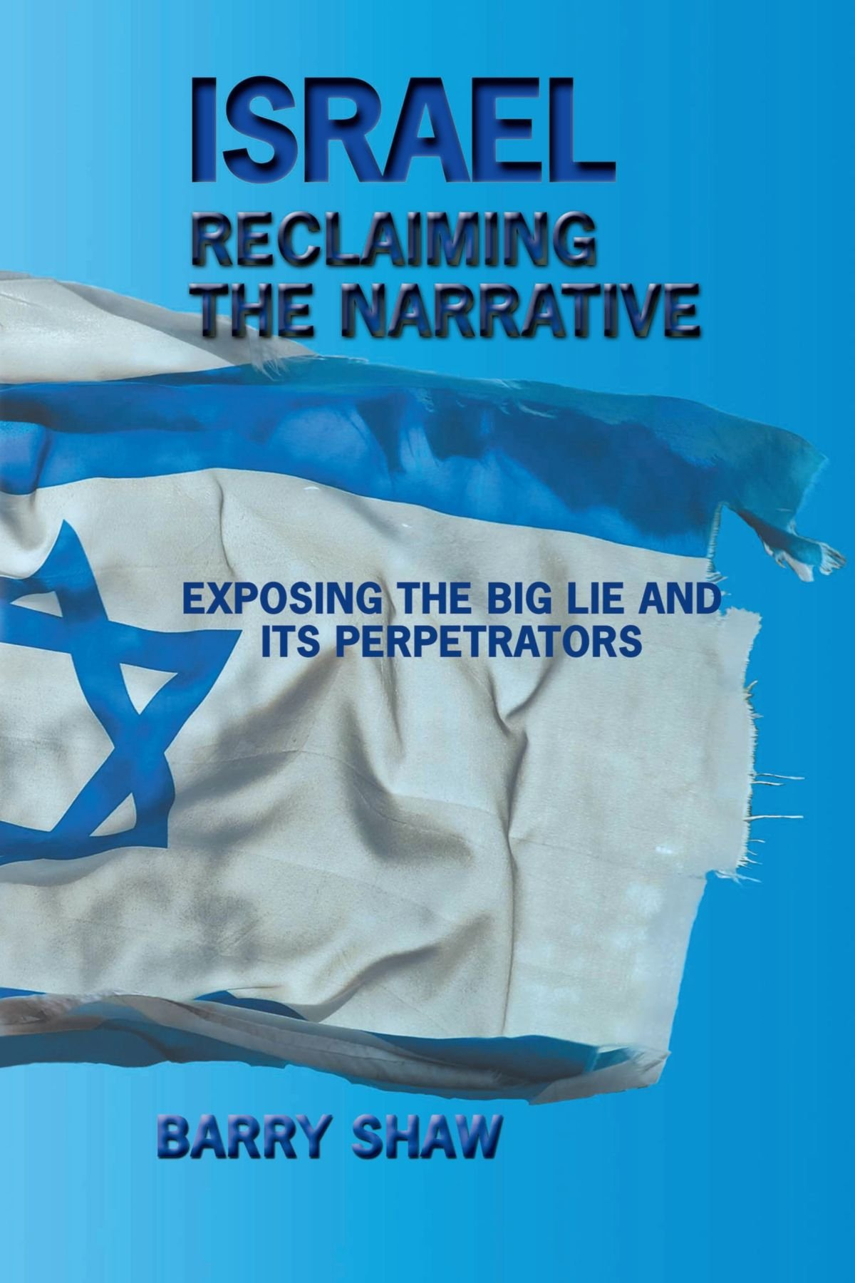 Download Israel Reclaiming The Narrative: Exposing the Big Lie and Its Perpetrators pdf