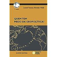 Quem tem medo da geopolítica?