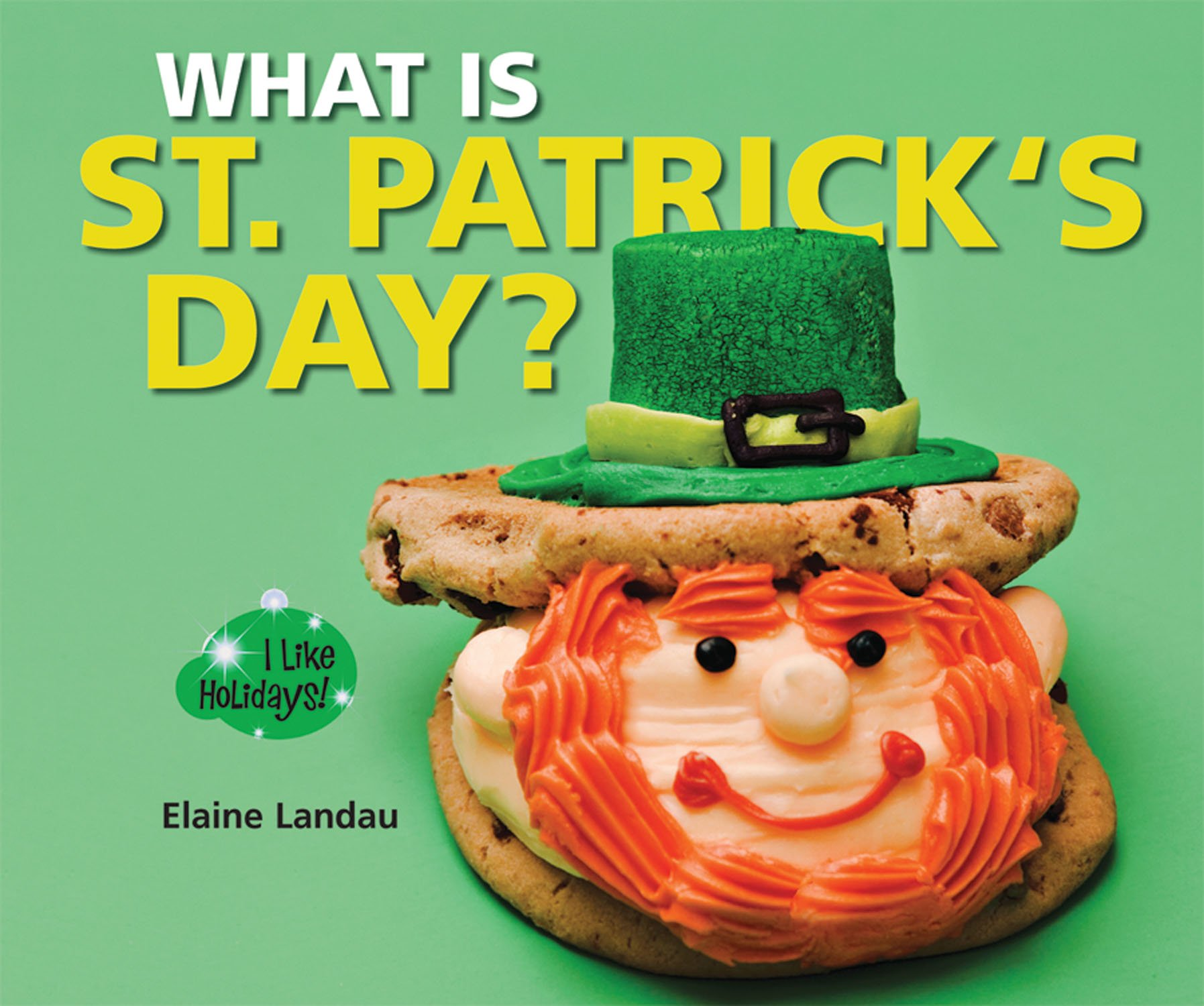What Is St. Patrick's Day? (I Like Holidays!)