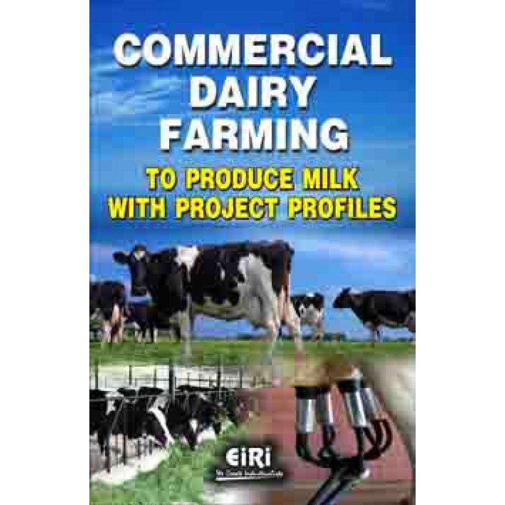 Commercial Dairy Farming to Produce Milk with Project Profiles PDF