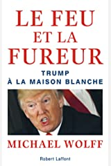 Le Feu et la Fureur (French Edition) Kindle Edition