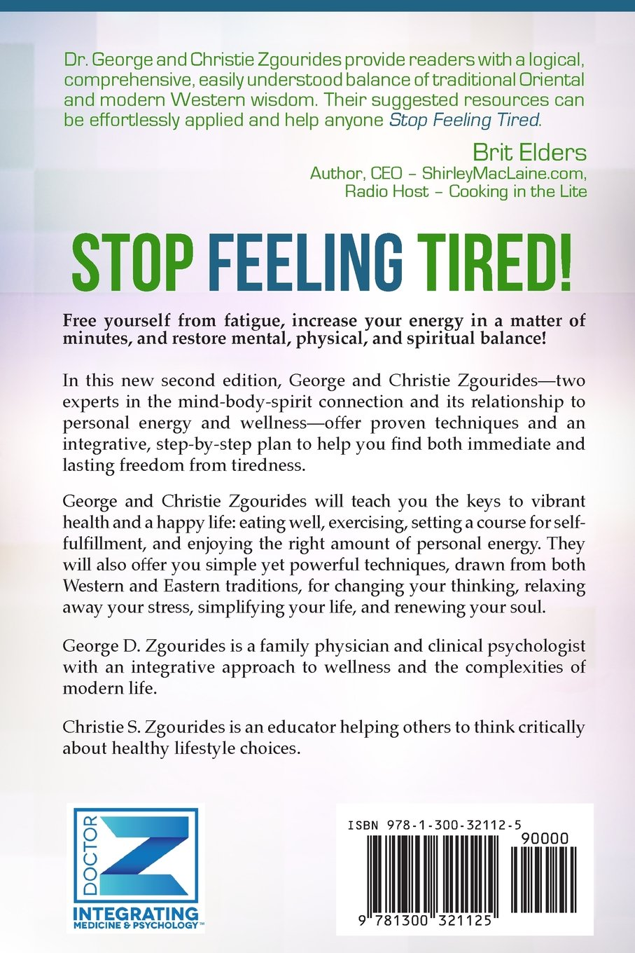 Stop Feeling Tired! 10 Mind-Body-Spirit Steps to Fight Fatigue and Feel  Your Best - Second Edition: George D. Zgourides: 9781300321125: Amazon.com:  Books