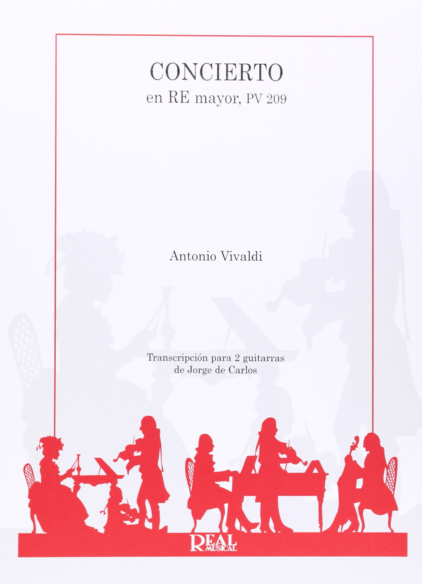 Antonio Vivaldi: Concierto en Re Mayor PV 209 para 2 Guitarras: Amazon.es: Antonio Vivaldi, 2 Guitars: Libros