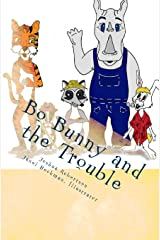 Bo Bunny and the Trouble Paperback