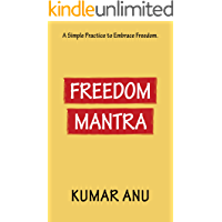 Freedom Mantra: A Simple Practice to Embrace Freedom .