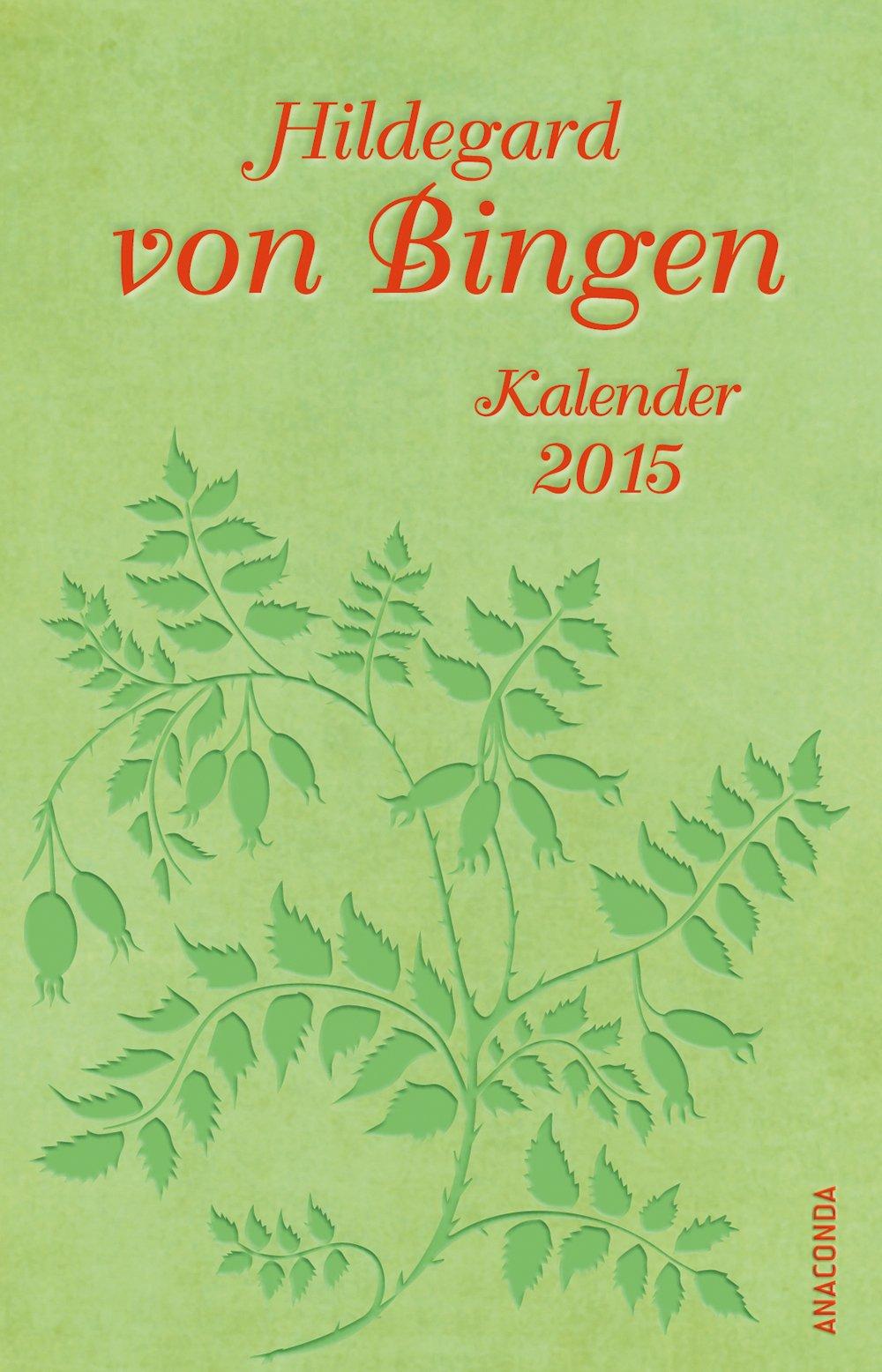 Kalender Hildegard von Bingen 2015 (Taschenkalender)