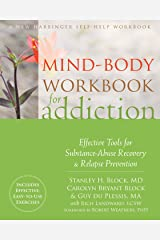 Mind-Body Workbook for Addiction: Effective Tools for Substance-Abuse Recovery and Relapse Prevention Paperback