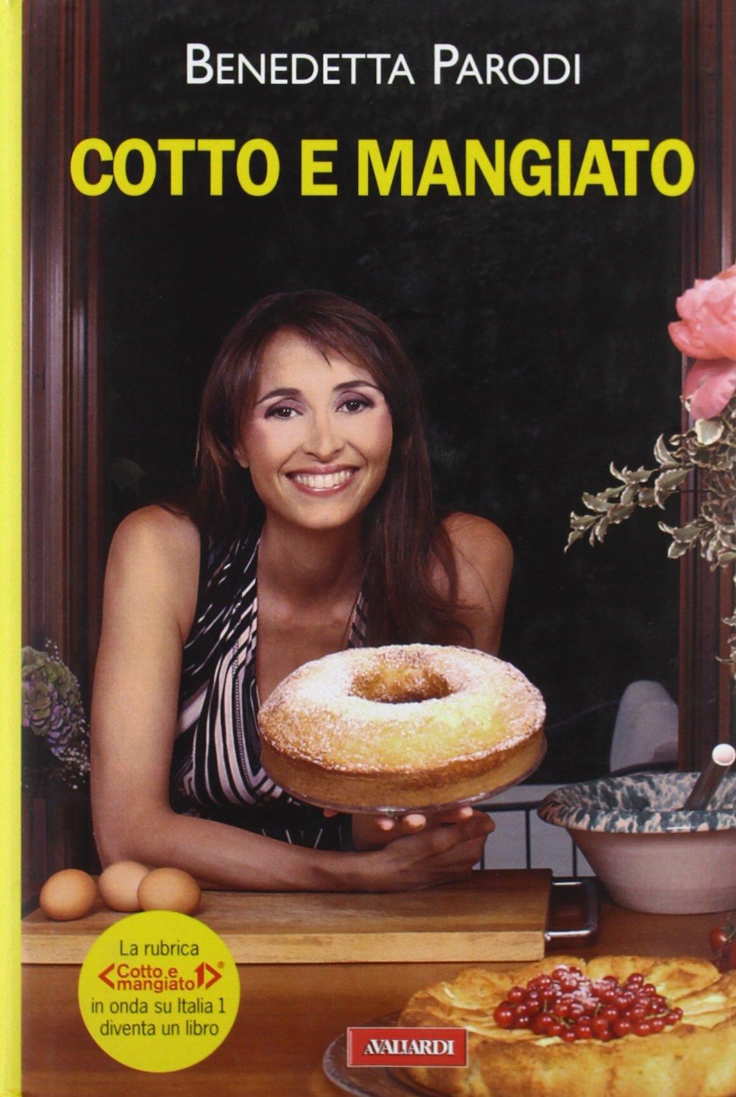 Cotto E Mangiato Benedetta Parodi 9788878873025 Amazoncom Books