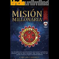 Misión Millonaria: 12 poderosos apalancamientos para crear tu plataforma interna y externa, para conseguir más clientes de los que puedas manejar y logres la máxima libertad.