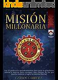 Misión Millonaria: 12 poderosos apalancamientos para crear tu plataforma interna y externa, para conseguir más clientes…