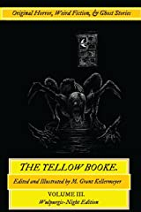 The Yellow Booke: Woodland, The Drognar, The Maestro's Curse, and Other Terrors: Original Horror, Weird Fiction, and Ghost Stories (Oldstyle Tales Original Fiction) (Volume 3) Paperback