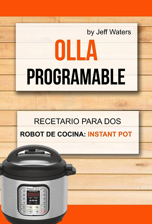 Olla programable: Recetario Para Dos (Robot de cocina: Instant Pot ...