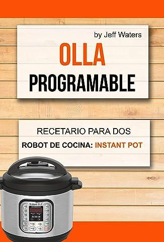 Olla programable: Recetario Para Dos (Robot de cocina: Instant Pot) eBook: Waters, Jeff, Guaita Vallenilla, Stanlyn: Amazon.es: Tienda Kindle