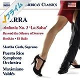 "Roberto Sierra: Sinfonía No. 3 ""La Salsa"", Borikén, El Baile & Beyond the Silence of Sorrow"