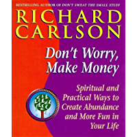 Don't Worry Make Money: Spiritual and Practical Ways to Create Abundance and More Fun in Your Life (English Edition)