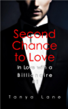 Second Chance to Love (In Love With a Billionaire Book 1)