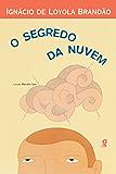 O segredo da nuvem (Ignácio de Loyola Brandão)