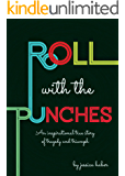 Roll With The Punches (A True Story of Tragedy and Triumph)