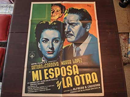 Original Mexican Movie Poster Mi Esposa Y La Otra Arturo De Cordova Marga Lopez Joseph Renau