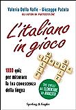 L'italiano in gioco: 1000 quiz per misurare la tua conoscenza della lingua