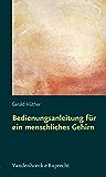 Bedienungsanleitung für ein menschliches Gehirn (German Edition)