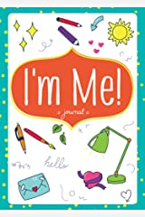 I'm Me! Journal for Girls - Lined Blank Diary, Writing Pad, Writing Gift for Self-Exploration, Mindfulness, Gratitude, Life and More Hardcover