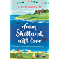 From Shetland, With Love: Friendship can blossom in unexpected places...a heartwarming and uplifting treat of a read…