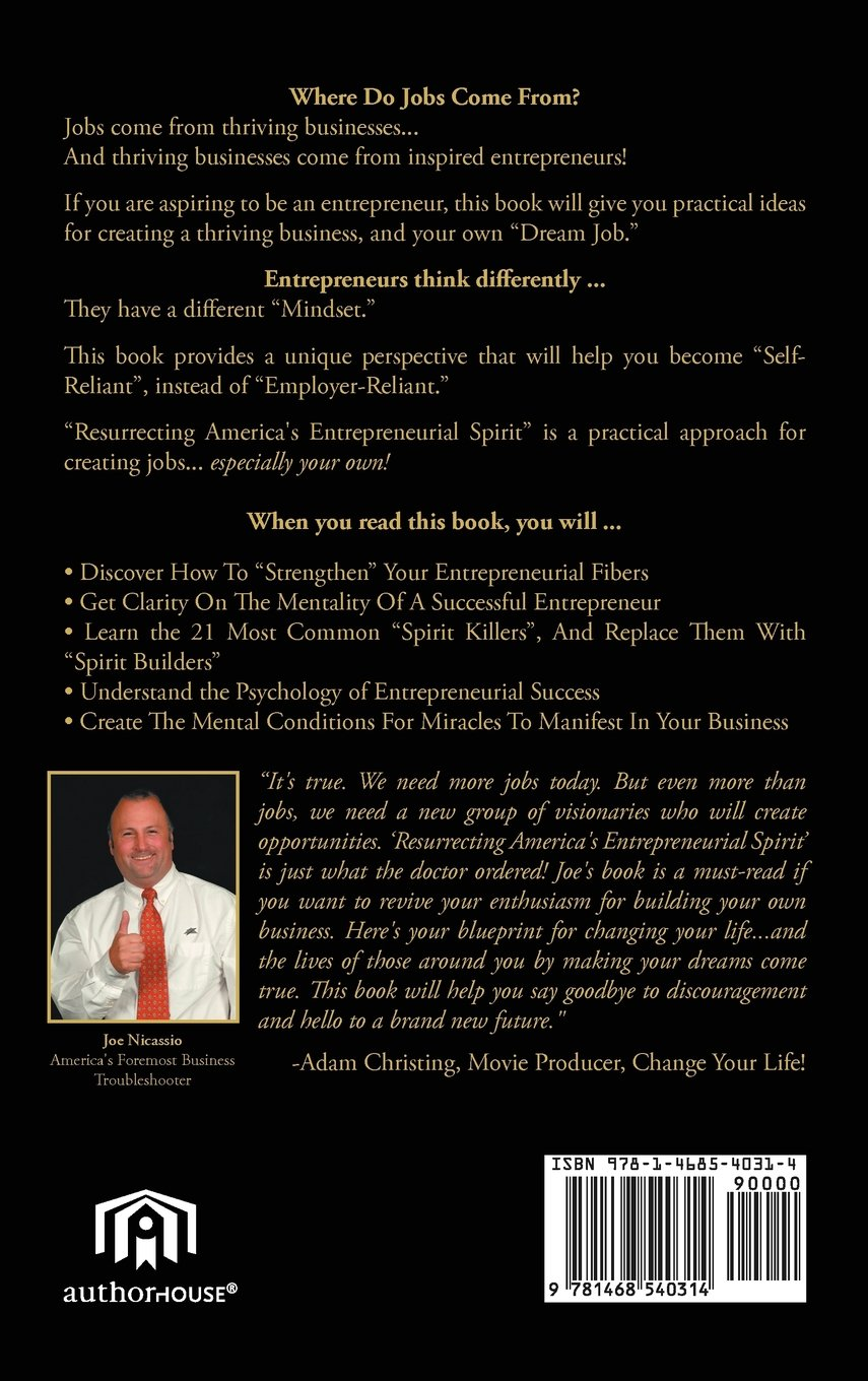 Resurrecting americas entrepreneurial spirit a practical resurrecting americas entrepreneurial spirit a practical approach for creating jobs joe nicassio 9781468540314 amazon books fandeluxe Images
